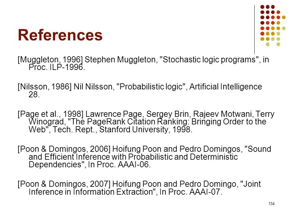 References [Muggleton, 1996] Stephen Muggleton, Stochastic logic programs , in Proc. ILP-1996.